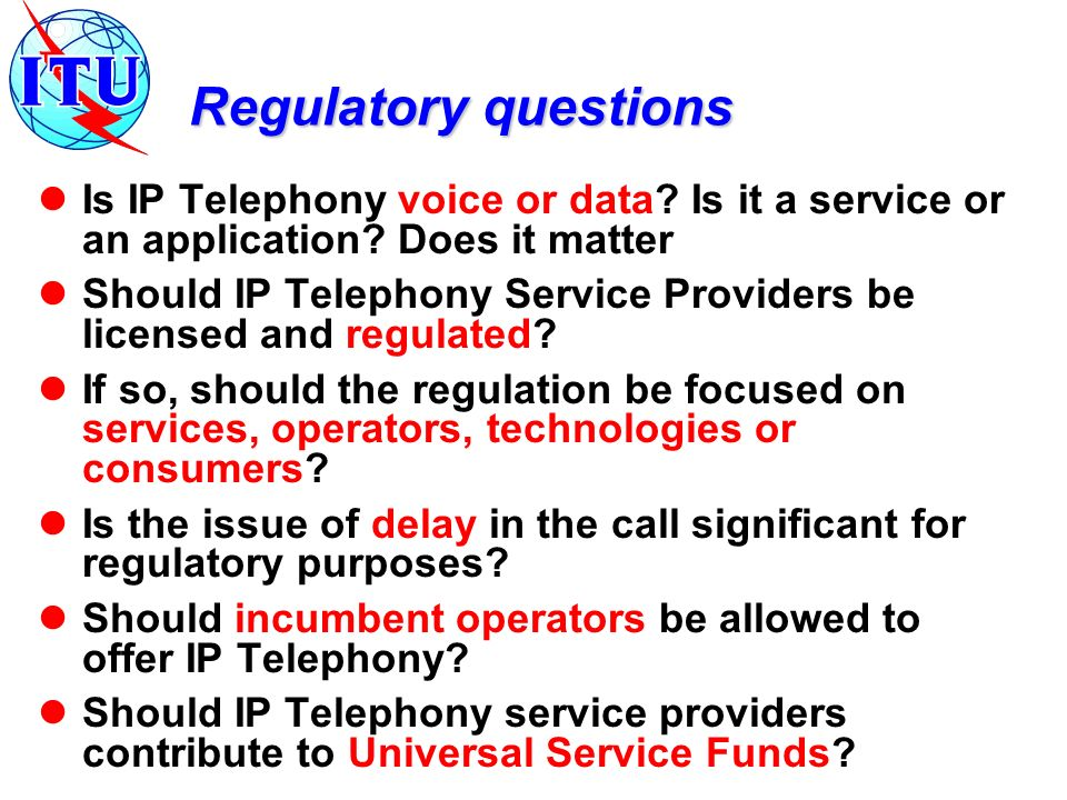 Regulatory questions Is IP Telephony voice or data.