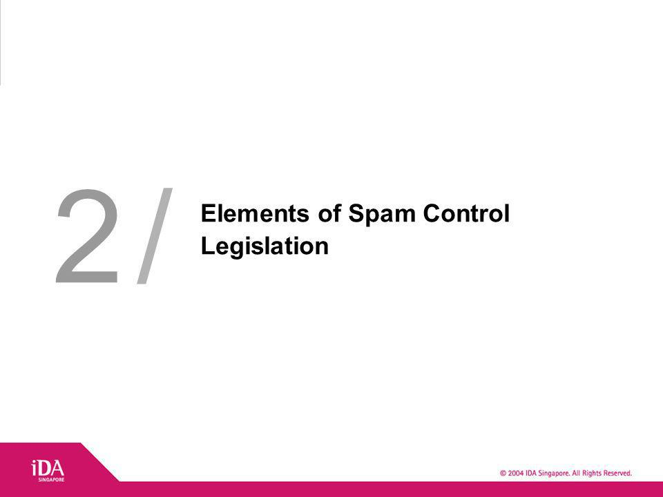 Main Purpose of Legislation is to curb indiscriminate form of email spam E.g.
