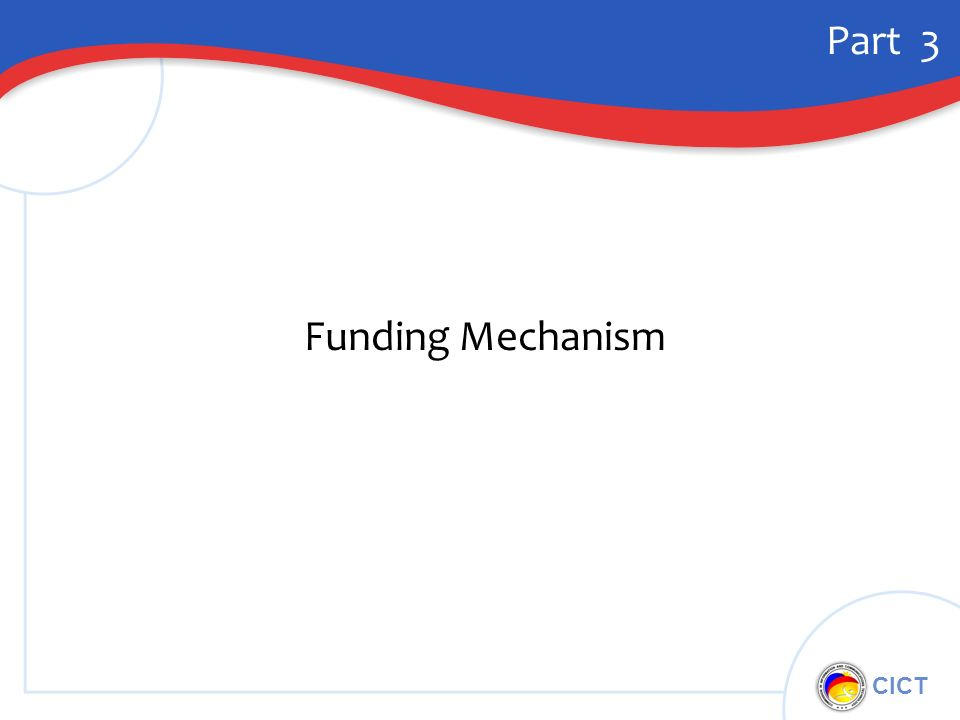 CICT Part 3 Funding Mechanism