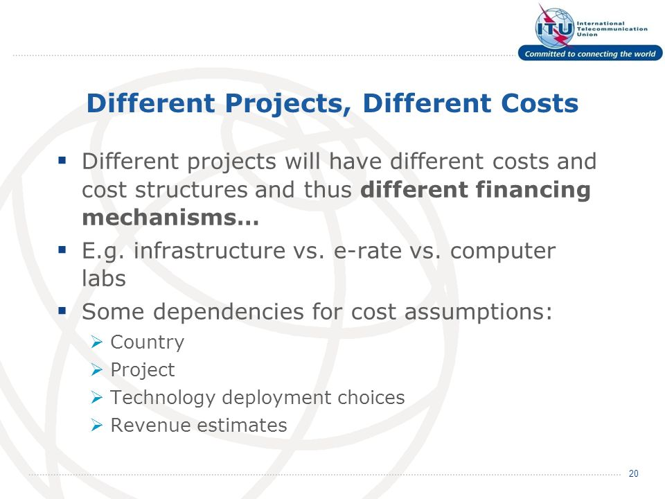 Different Projects, Different Costs Different projects will have different costs and cost structures and thus different financing mechanisms… E.g. inf