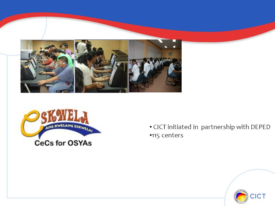CICT CICT initiated in partnership with DEPED 115 centers