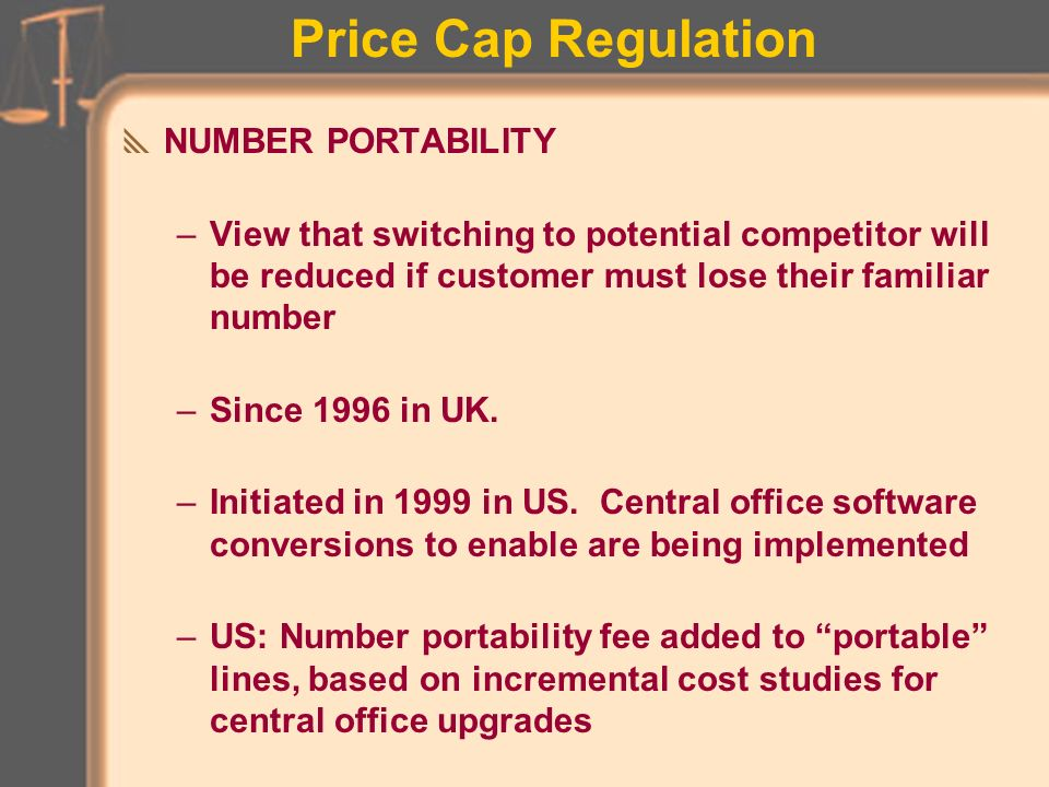 Price Cap Regulation #3NON-COMPETITIVE BASKET during plan period RPI - 8% cap to each sub-basket below Safeguard cap of RPI+0% on each service and on each time-of-day band – General Network: Call origination, local-tandem conveyance, single transit –Call termination –Interconnection specific
