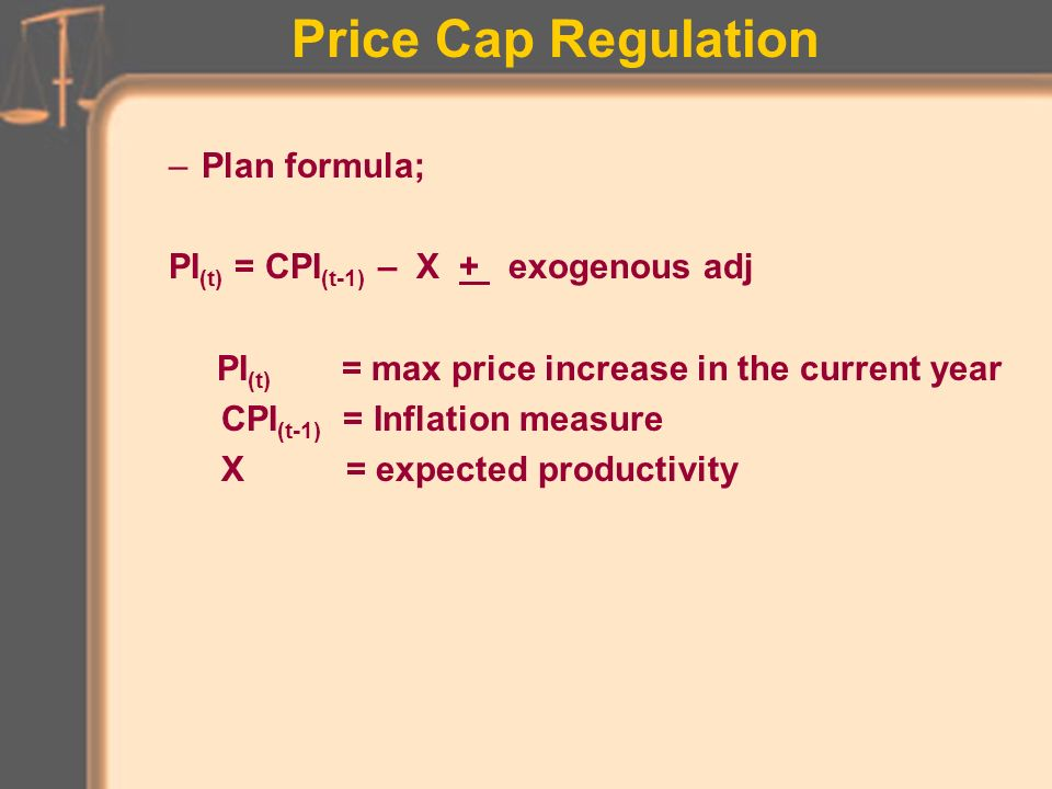 Price Cap Regulation Administrative Streamlining Recovery of Exogenous (extraordinary) Cost Universal Services and Service Quality safeguards New Investment Incentives