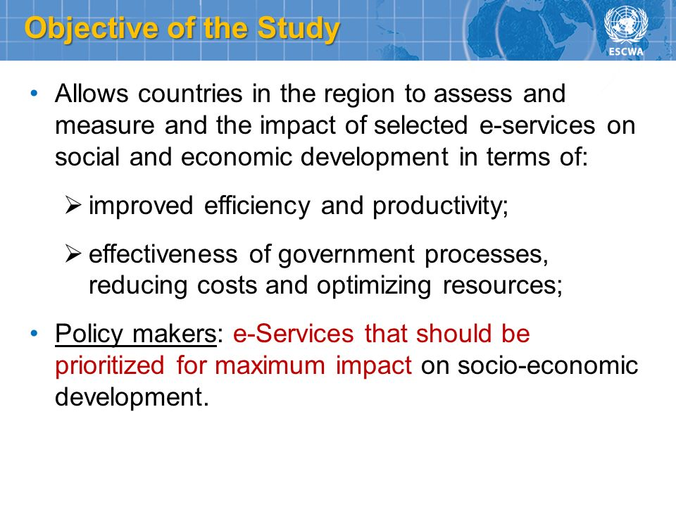 Allows countries in the region to assess and measure and the impact of selected e-services on social and economic development in terms of: improved ef