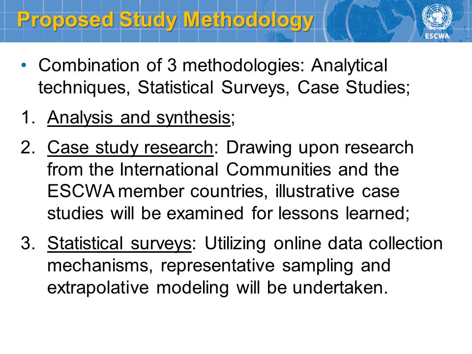 Combination of 3 methodologies: Analytical techniques, Statistical Surveys, Case Studies; 1.Analysis and synthesis; 2.Case study research: Drawing upo