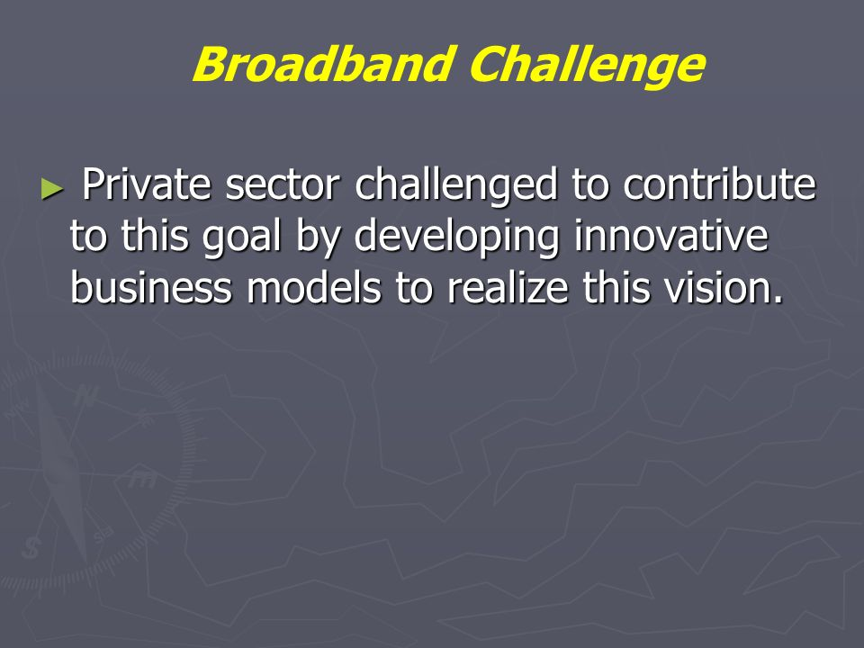 Private sector challenged to contribute to this goal by developing innovative business models to realize this vision.