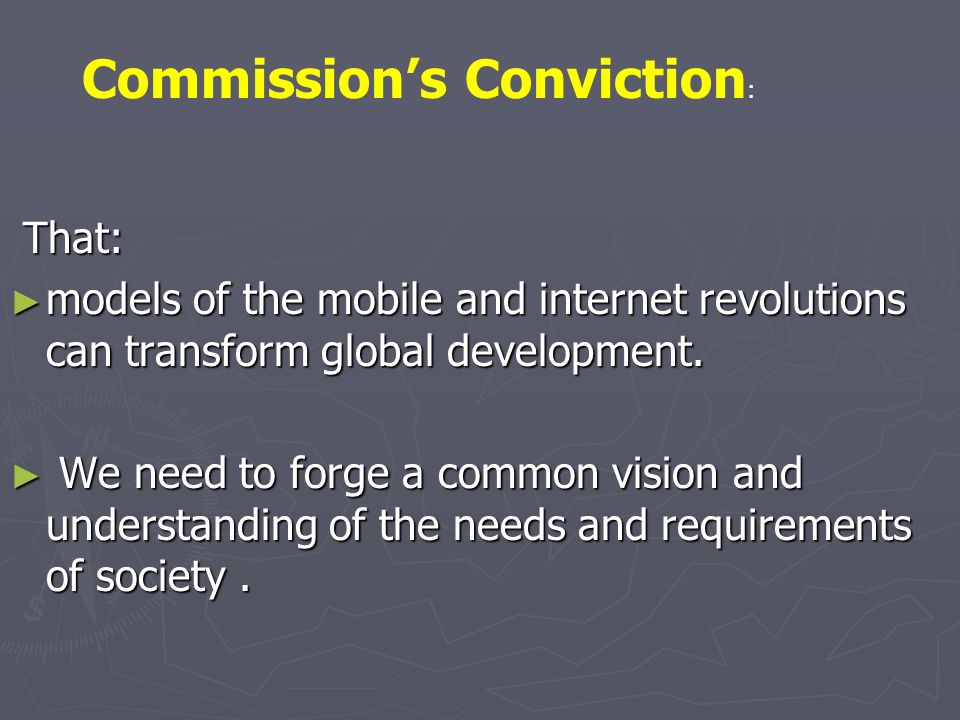 That: models of the mobile and internet revolutions can transform global development.