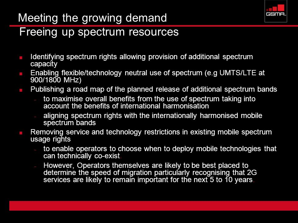 Meeting the growing demand Freeing up spectrum resources Identifying spectrum rights allowing provision of additional spectrum capacity Enabling flexi