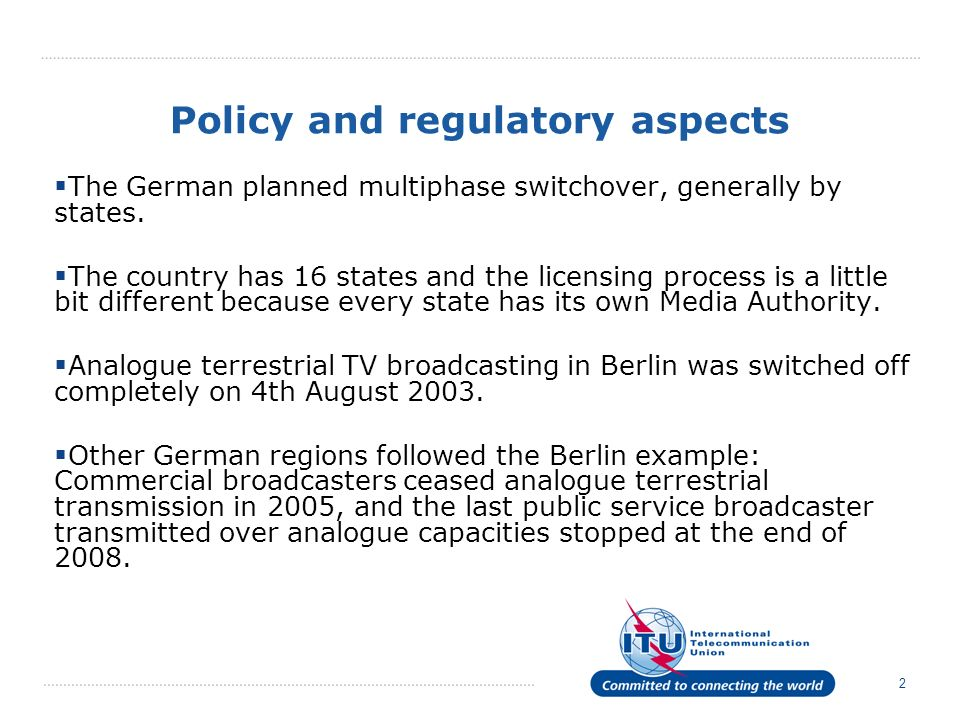 2 Policy and regulatory aspects The German planned multiphase switchover, generally by states.