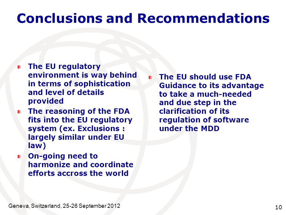 Conclusions and Recommendations The EU regulatory environment is way behind in terms of sophistication and level of details provided The reasoning of