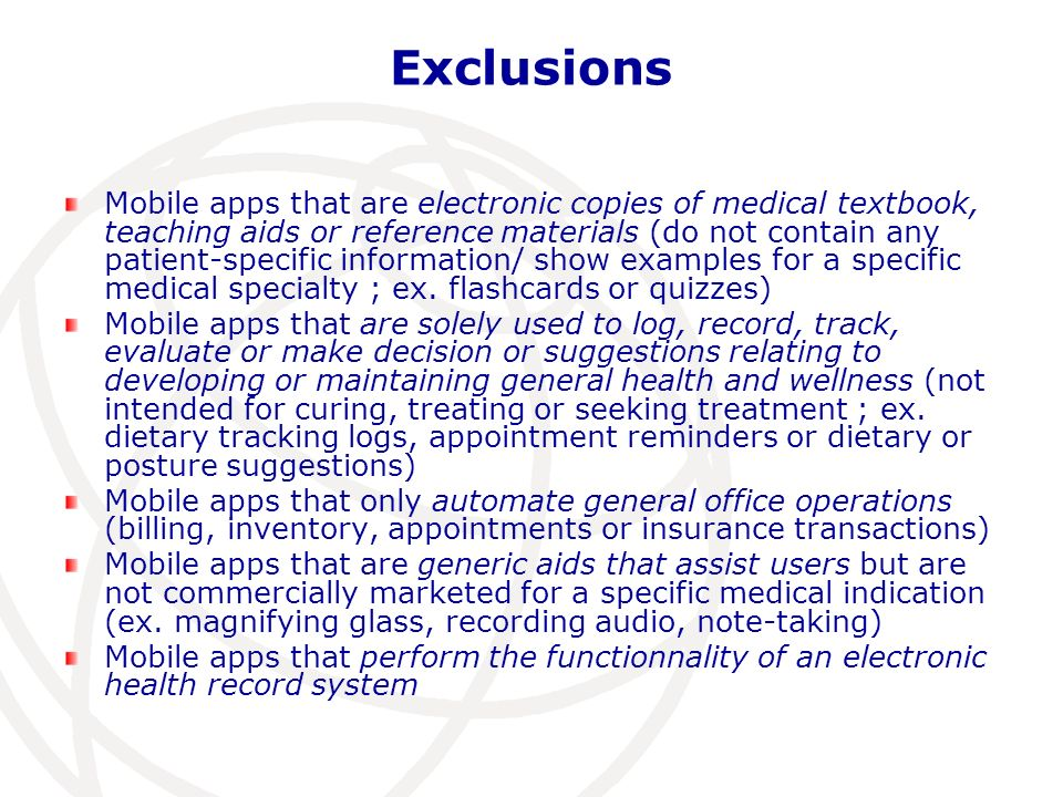 Exclusions Mobile apps that are electronic copies of medical textbook, teaching aids or reference materials (do not contain any patient-specific information/ show examples for a specific medical specialty ; ex.