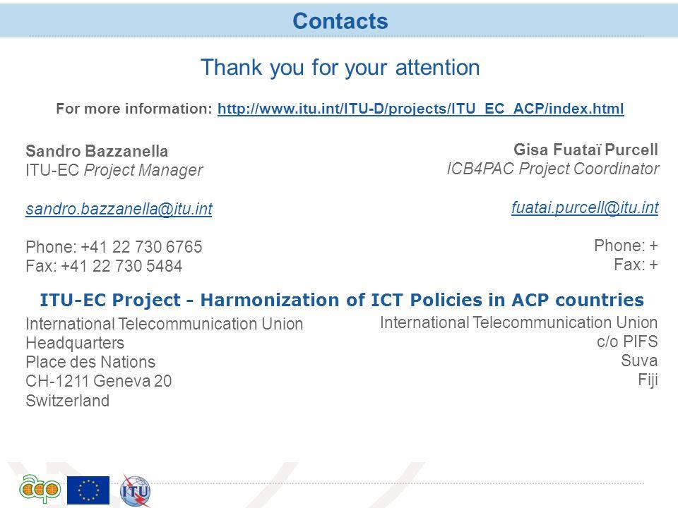 International Telecommunication Union Contacts For more information: http://www.itu.int/ITU-D/projects/ITU_EC_ACP/index.htmlhttp://www.itu.int/ITU-D/p