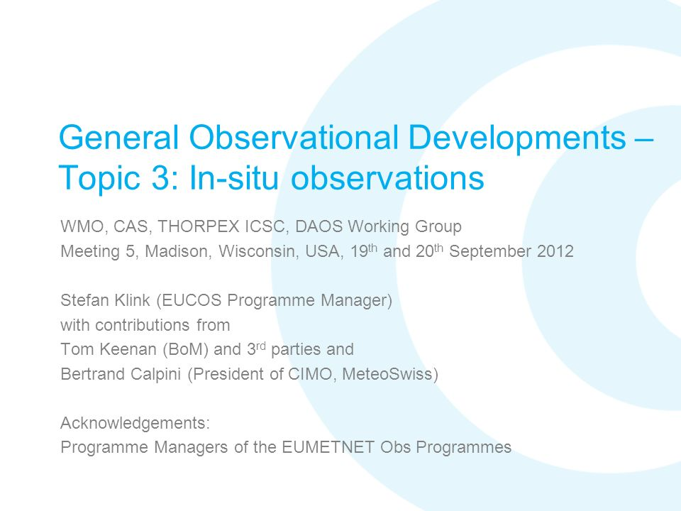 General Observational Developments – Topic 3: In-situ observations WMO, CAS, THORPEX ICSC, DAOS Working Group Meeting 5, Madison, Wisconsin, USA, 19 t