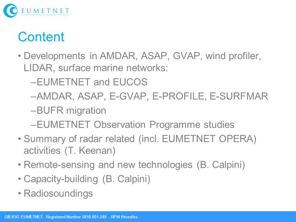GIE/EIG EUMETNET, Registered Number 0818.801.249 - RPM Bruxelles Content Developments in AMDAR, ASAP, GVAP, wind profiler, LIDAR, surface marine netwo