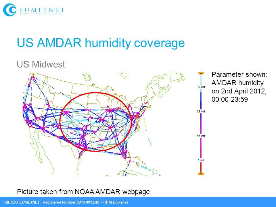 GIE/EIG EUMETNET, Registered Number 0818.801.249 - RPM Bruxelles US AMDAR humidity coverage US Midwest Picture taken from NOAA AMDAR webpage Parameter