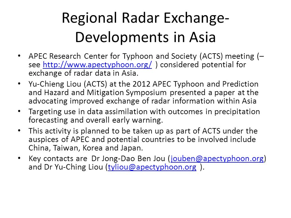 Regional Radar Exchange- Developments in Asia APEC Research Center for Typhoon and Society (ACTS) meeting (– see http://www.apectyphoon.org/ ) conside