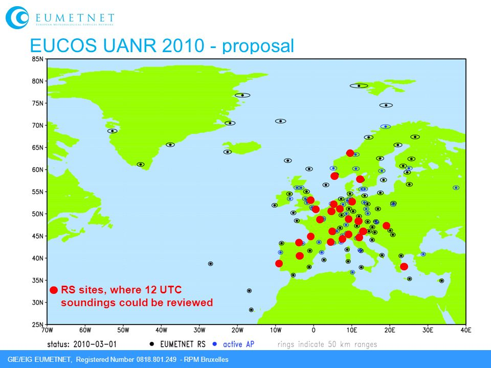 GIE/EIG EUMETNET, Registered Number 0818.801.249 - RPM Bruxelles EUCOS UANR 2010 - proposal RS sites, where 12 UTC soundings could be reviewed