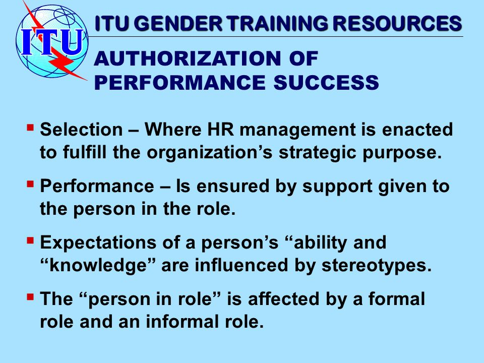 Selection – Where HR management is enacted to fulfill the organizations strategic purpose. Performance – Is ensured by support given to the person in