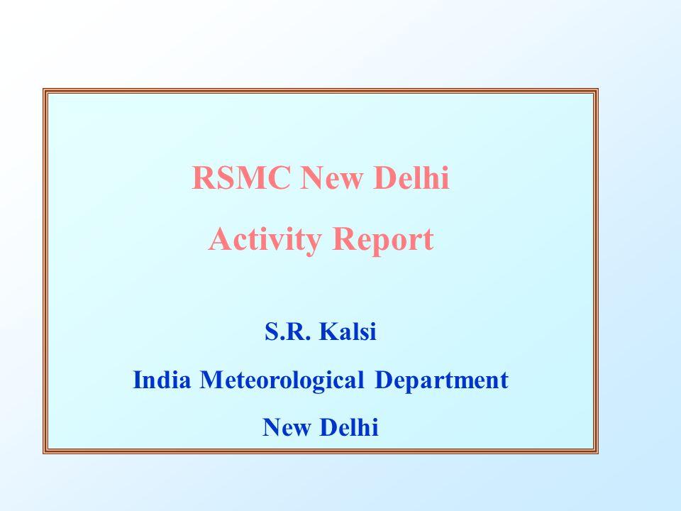 RSMC New Delhi Activity Report S.R. Kalsi India Meteorological Department New Delhi