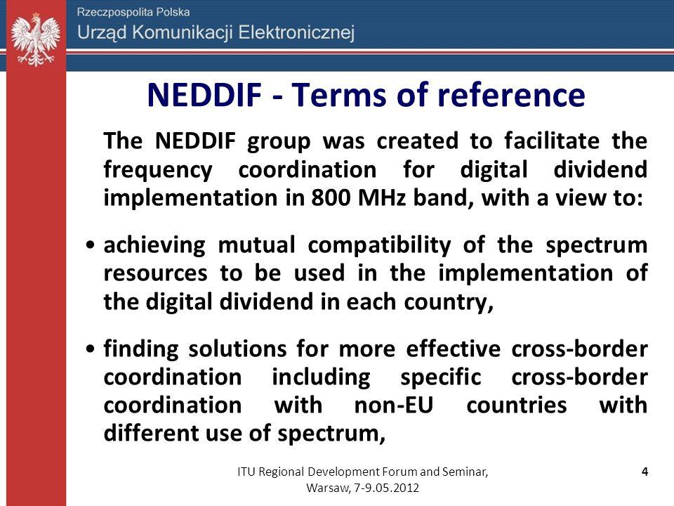 ITU Regional Development Forum and Seminar, Warsaw, 7-9.05.2012 5 NEDDIF - Terms of reference...