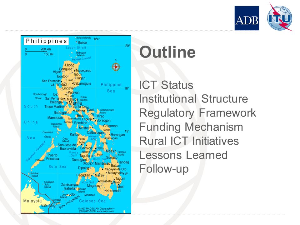 Outline ICT Status Institutional Structure Regulatory Framework Funding Mechanism Rural ICT Initiatives Lessons Learned Follow-up