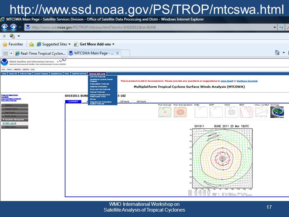 http://www.ssd.noaa.gov/PS/TROP/mtcswa.html 17 WMO International Workshop on Satellite Analysis of Tropical Cyclones