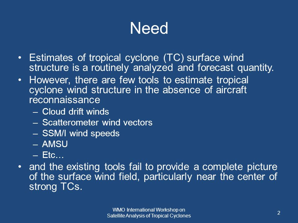 Need Estimates of tropical cyclone (TC) surface wind structure is a routinely analyzed and forecast quantity. However, there are few tools to estimate