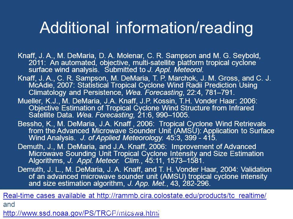 Additional information/reading Knaff, J. A., M. DeMaria, D.