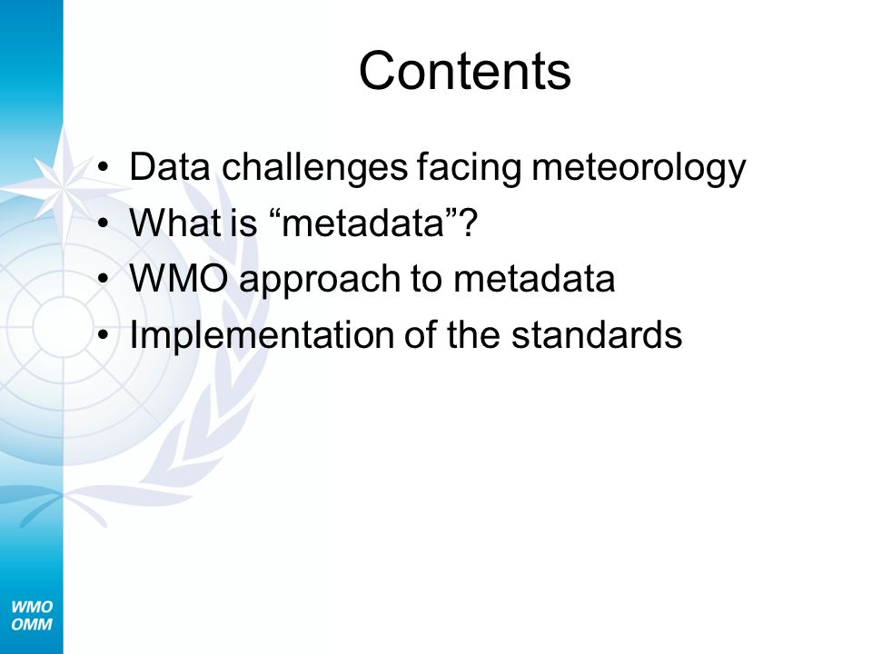 Contents Data challenges facing meteorology What is metadata.