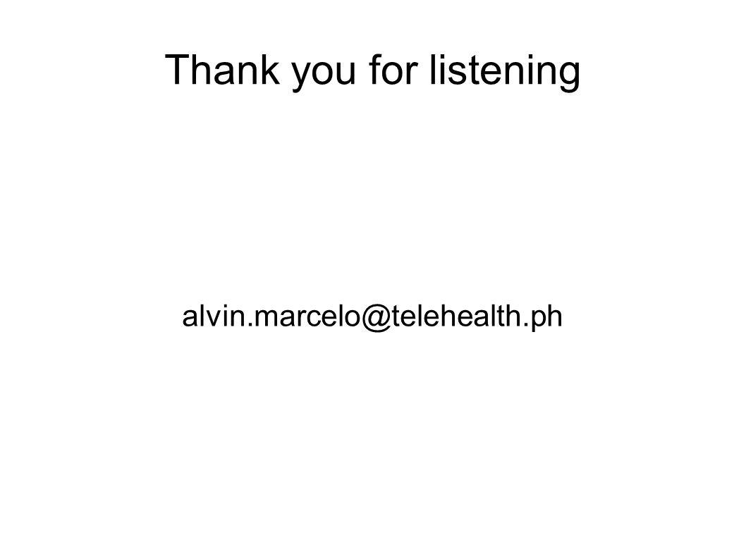 Thank you for listening alvin.marcelo@telehealth.ph