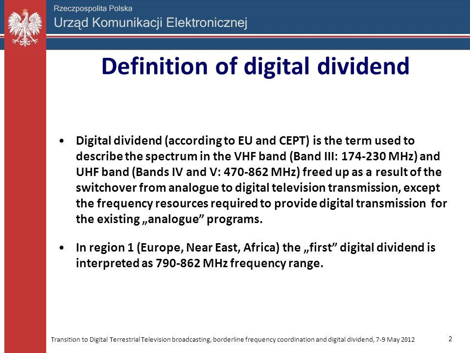 Transition to Digital Terrestrial Television broadcasting, borderline frequency coordination and digital dividend, 7-9 May 2012 2 Definition of digita