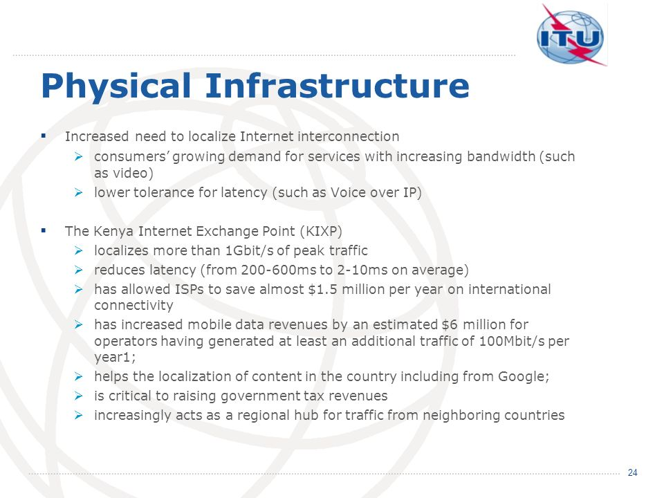 Physical Infrastructure Increased need to localize Internet interconnection consumers growing demand for services with increasing bandwidth (such as v