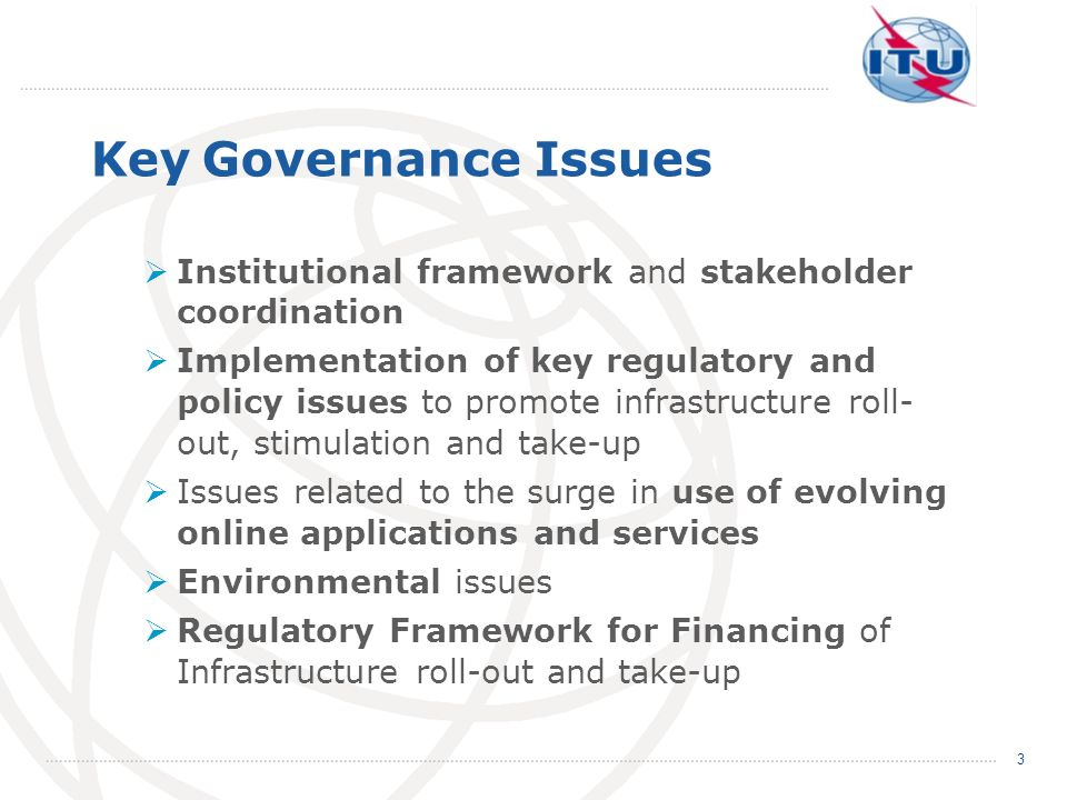 Key Governance Issues Institutional framework and stakeholder coordination Implementation of key regulatory and policy issues to promote infrastructur