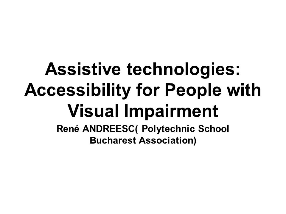 INTERNET for Blind Empowering persons with disabilities BUCHAREST_ROMANIA Austrului Street_ Pilot Project
