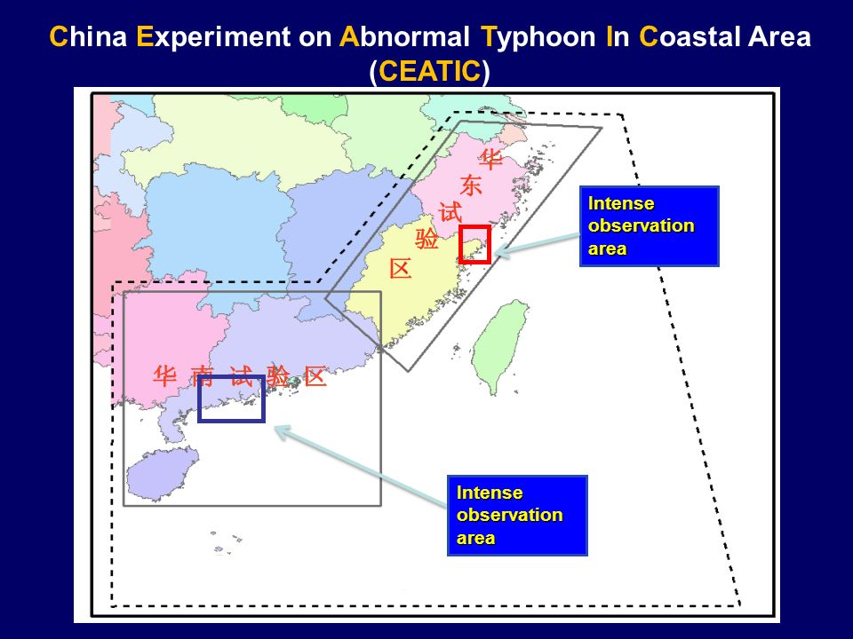 Intense observation area China Experiment on Abnormal Typhoon In Coastal Area (CEATIC)