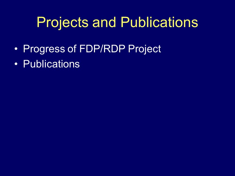 Projects and Publications Progress of FDP/RDP Project Publications
