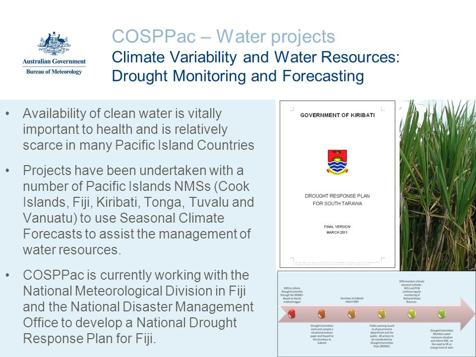 COSPPac – Water projects Climate Variability and Water Resources: Drought Monitoring and Forecasting Availability of clean water is vitally important
