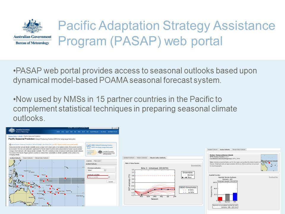 Pacific Adaptation Strategy Assistance Program (PASAP) web portal PASAP web portal provides access to seasonal outlooks based upon dynamical model-bas