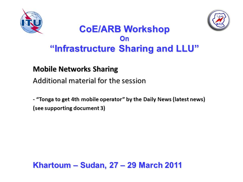 CoE/ARB Workshop On Infrastructure Sharing and LLU Mobile Networks Sharing Additional material for the session - Tonga to get 4th mobile operator by t