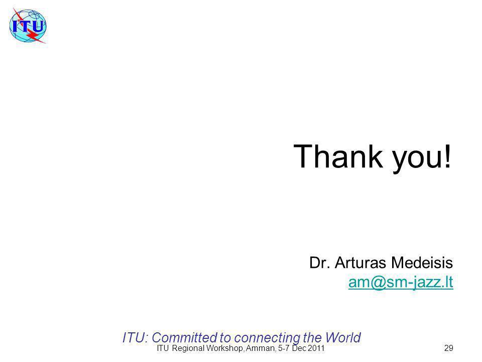 ITU Regional Workshop, Amman, 5-7 Dec 201129 Thank you.
