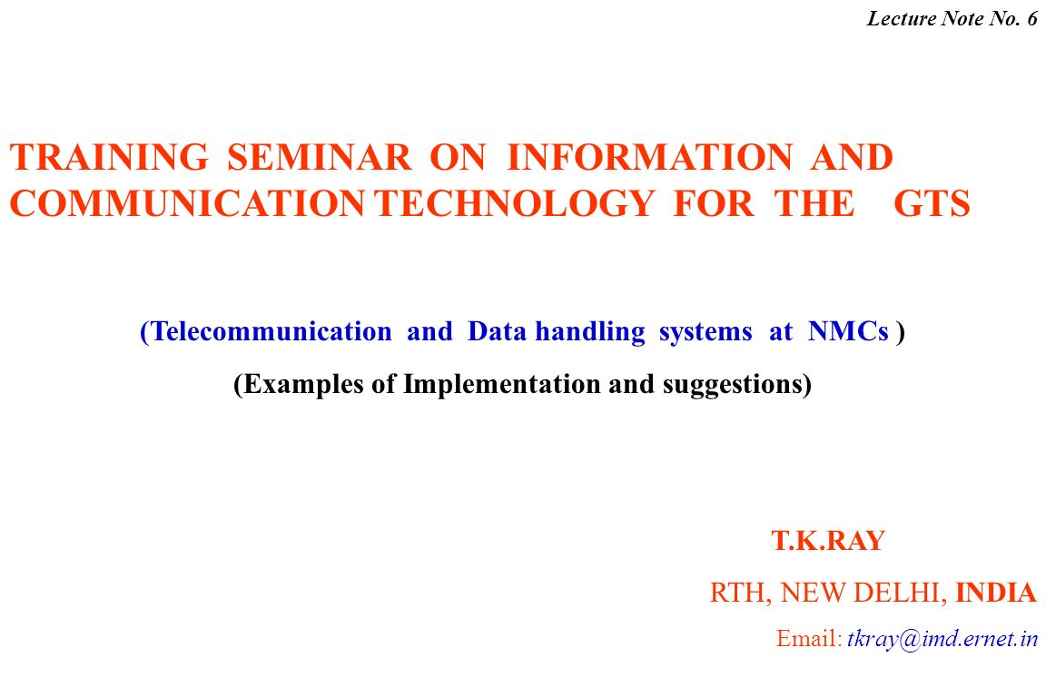 Telecommunications and Data Handling Systems at RTHs/NMCs T.K.Ray/RTH New Delhi