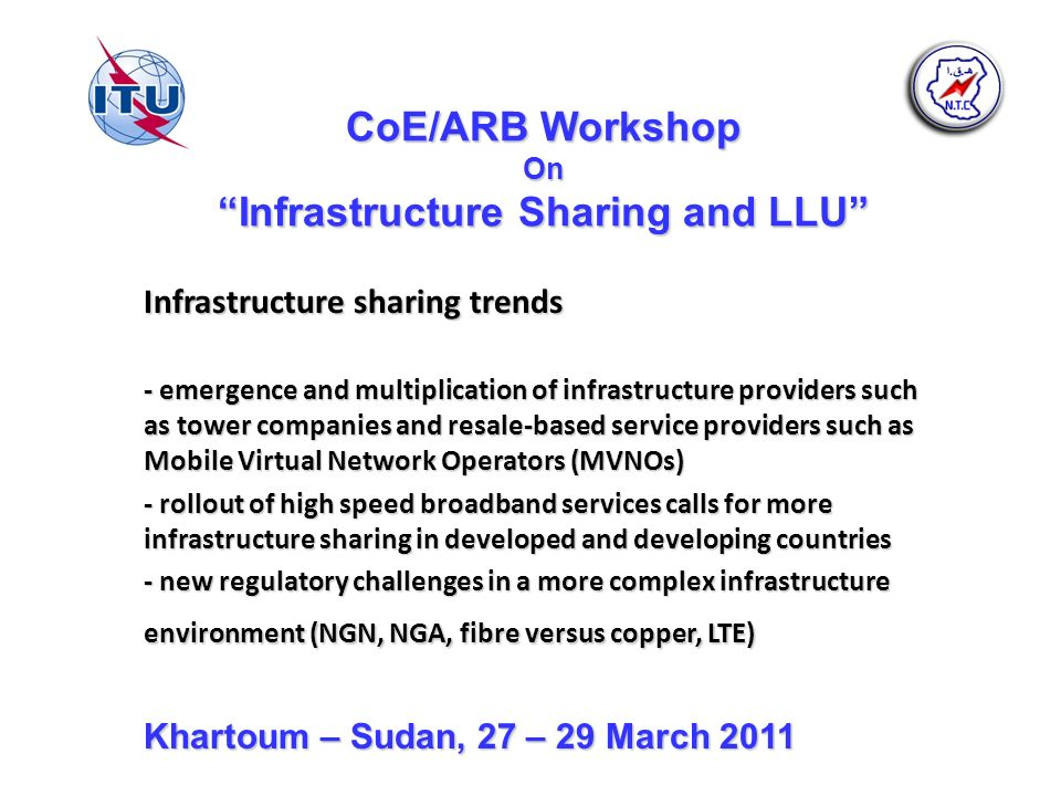 CoE/ARB Workshop On Infrastructure Sharing and LLU Infrastructure sharing trends - emergence and multiplication of infrastructure providers such as to