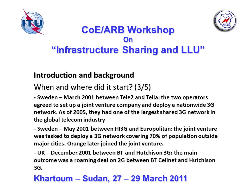 CoE/ARB Workshop On Infrastructure Sharing and LLU Introduction and background When and where did it start.