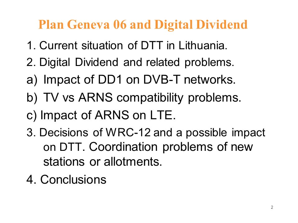 2 Plan Geneva 06 and Digital Dividend 1. Current situation of DTT in Lithuania.