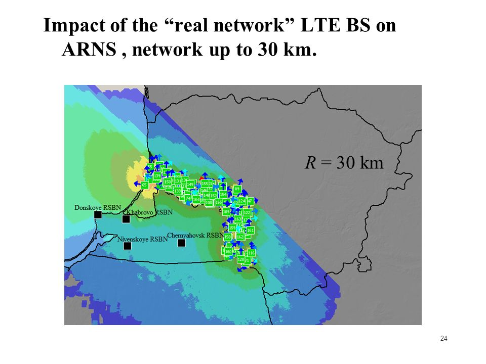 24 Impact of the real network LTE BS on ARNS, network up to 30 km. R = 30 km