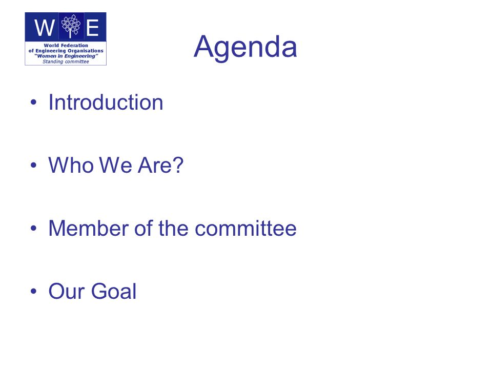 Introduction Women in Engineering committee (WIE) is one of the new standing committees of the World Federation of Engineers (WFEO).