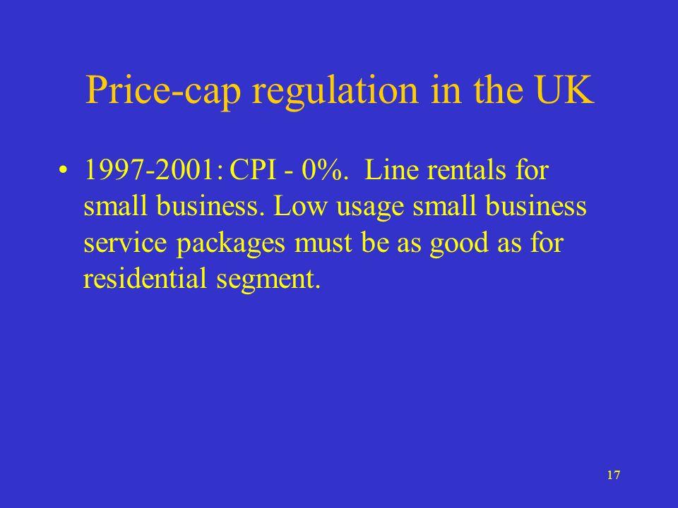 17 Price-cap regulation in the UK 1997-2001: CPI - 0%.