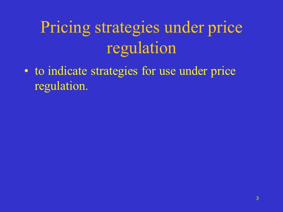 3 Pricing strategies under price regulation to indicate strategies for use under price regulation.