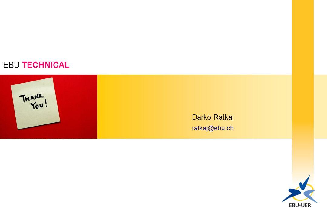 EBU TECHNICAL Darko Ratkaj ratkaj@ebu.ch