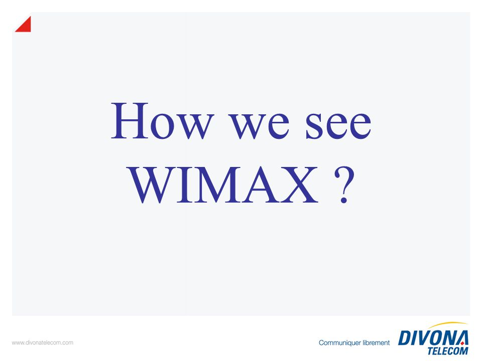 How we see WIMAX